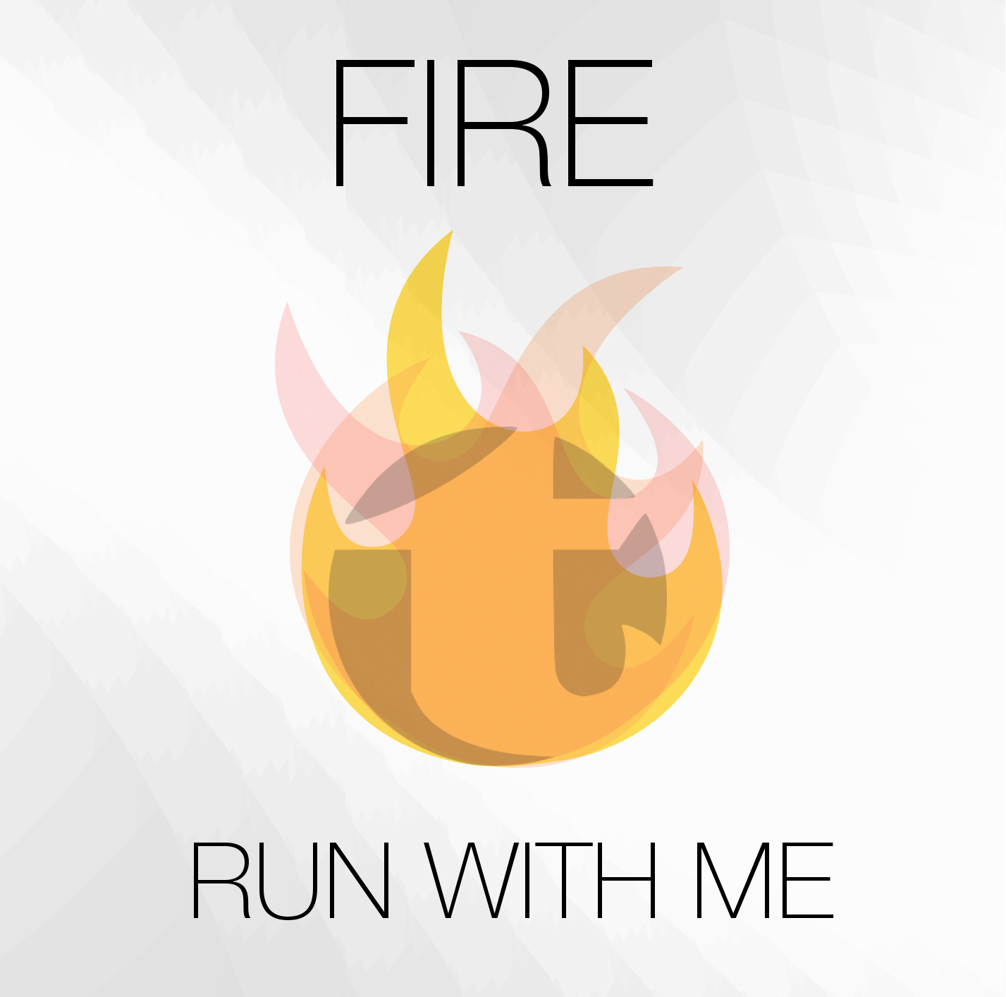 Fire Run With Me Cover